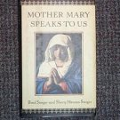 Mother Mary Speaks to Us