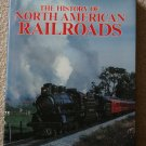 The History of North American Railroads By: Bill Yenne