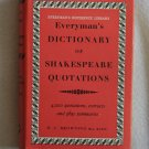 Everyman`s Dictionary of Shakespeare Quotations By: D. C. Browning