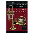 Heritage of Canadian Military Music (Hardcover) By: Jack Kopstein