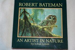 An Artist In Nature (Hardcover) By: Robert Bateman  (Author), Rick Archbold