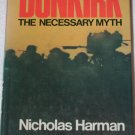Dunkirk, the Necessary Myth (Hardcover) By: Nicholas Harman