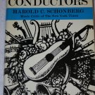 The Great Conductors By: Harold C. Schonberg (Hardcover)