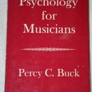 Psychology for Musicians By: Percy C. Buck