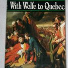 With Wolf to Quebec By: Oliver Warner