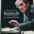 Barbirolli Conductor Laureate: The Authorised Biography By: Michael Kennedy (Hardcover)