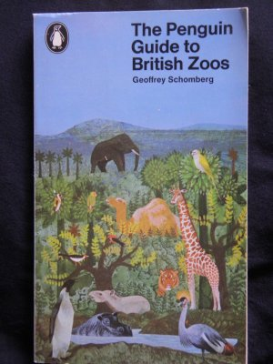 The Penguin Guide to British Zoos By: Geoffrey Schomberg (Softcover)