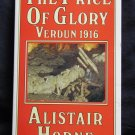 The Price of Glory: Verdun 1916 By: Alistair Horne (Softcover)