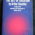 The Act of Creation By: Arthur Kroestler (Softcover)