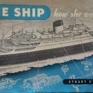 The Ship: How She Works By: Stuart E. Beck (Hardcover)