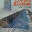 The History of Canadian Railroads by Greg McDonnell (Hardcover)