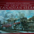 The Great Days of Canadian Steam By: Wentworth Folkins & Micheal Bradley [SIGNED] (Softcover)
