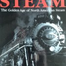 The Spirit of Steam: The Golden Age of North American Steam By: William L. Withuhn (Hardcover)