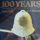 100 Years, The Royal Canadian Regiment, 1883-1983. By: Ken, ed. Bell (Hardcover)