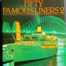 Fifty Famous Liners 2 By: Frank O. Braynard & William H. Miller (Hardcover)