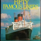 Fifty Famous Liners By: Frank O. Braynard & William H. Miller (Hardcover)