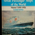 Great Passenger Ships of the World Volume 5 1951-1976 By: Arnold Kludas (Hardcover)