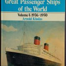Great Passenger Ships of the World Volume 4 1936-1950 By: Arnold Kludas (Hardcover)