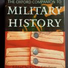 The Oxford Companion to Military History By: Richard Holmes (Hardcover)