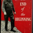 The End of the Beginning By: the Right Hon. Winston Churchill (Hardcover)