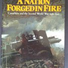 A Nation Forged in Fire by: J.L. Granatstein and Desmond Morton (Hardcover)