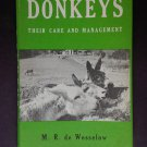Donkeys Their Care and Management by: M. R. de Wesselow (Hardcover)