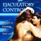 Supercharging Your Ejaculatory Control - FREE Download