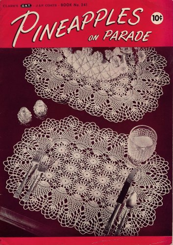 Crochet Patterns Pineapples on Parade Doilies Tablecloth Bedspread Runner 1948