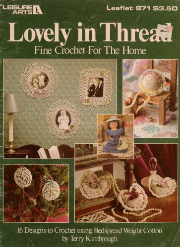 Crochet Patterns Lovely in Thread Leisure Arts 871 16 Designs Gifts 1989