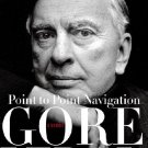 Point to Point Navigation: A Memoir : 1964 to 2006 - Hardcover