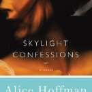 Skylight Confessions - Hardcover