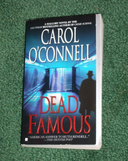 Dead Famous by CAROL O'CONNELL Detective Mallory Mystery 2003