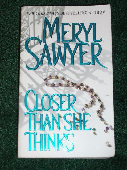 Closer Than She Thinks by MERYL SAWYER Romantic Suspense Zebra PB 2001