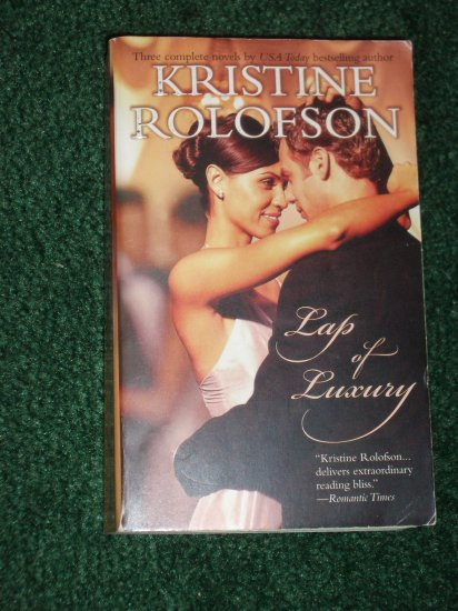 Lap of Luxury by KRISTINE ROLOFSON Steamy Romance PB 2002
