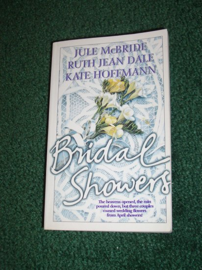 Bridal Showers by JULE McBRIDE, RUTH JEAN DALE, KATE HOFFMAN Romance