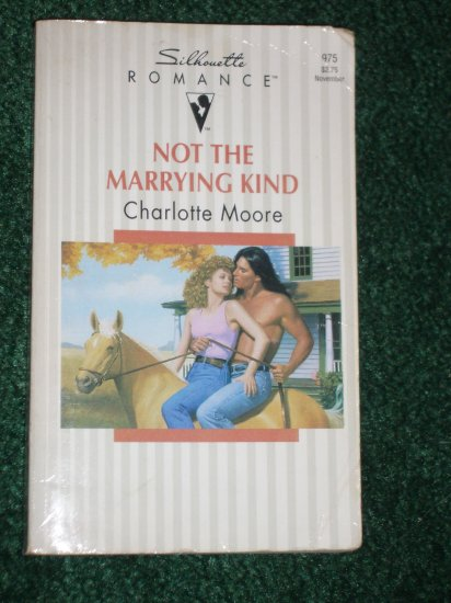 Not the Marrying Kind by CHARLOTTE MOORE Vintage Silhouette Romance No 975 1993