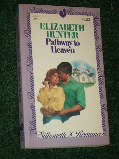 Pathway to Heaven by ELIZABETH HUNTER Vintage Silhouette Romance No 322 1984