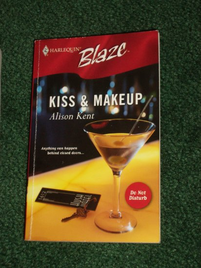 Kiss & Makeup by ALISON KENT Harlequin BLAZE No 197 Aug05 Do Not Disturb