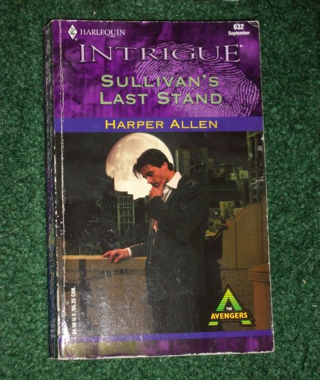 Sullivan's Last Stand by HARPER ALLEN Harlequin Intrigue #632 Sep01 The Avengers