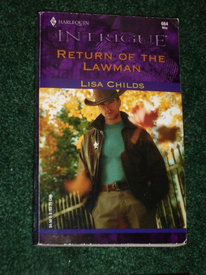 Return of the Lawman by Lisa Childs Harlequin Intrigue No 664 May02