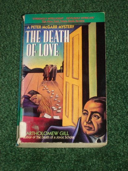 The Death of Love by BARTHOLOMEW GILL  A Peter Garr Mystery