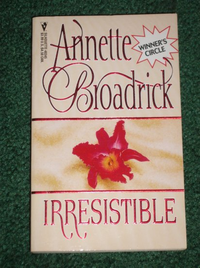 Irresistible by ANNETTE BROADRICK Silhouette Romance 1989