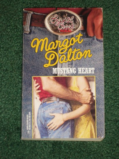 Mustang Heart by MARGOT DALTON Harlequin 1994 Crystal Creek Series