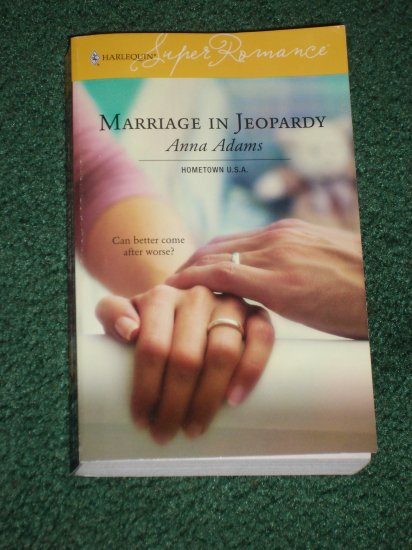 Marriage in Jeopardy by ANNA ADAMS Harlequin SuperRomance #1336 Mar06 Hometown U.S.A.