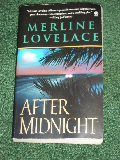 After Midnight by MERLINE LOVELACE Romantic Suspense 1st Edition 2003