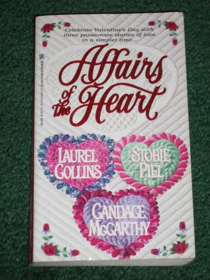 Affairs of the Heart by CANDACE McCARTHY, LAUREL COLLINS, STOBIE PIEL Anthology Romance