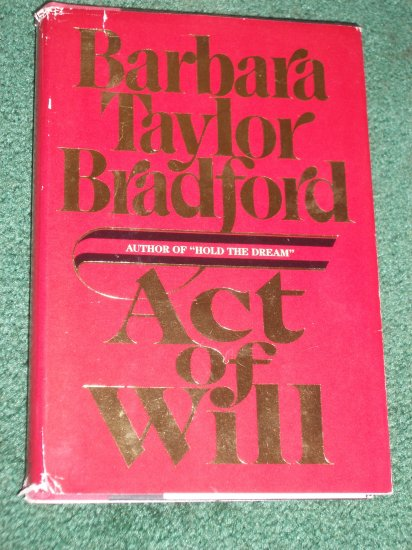 Act of Will by BARBARA TAYLOR BRADFORD Hardback with Dustjacket 1986