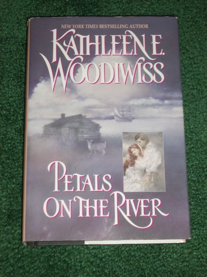 Petals on the River by Kathleen E. Woodiwiss Historical Colonial Romance Hardback with Dustjacket