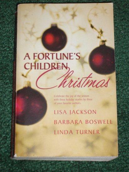 A Fortune's Children Christmas by Lisa Jackson, Barbara Boswell, Linda Turner Romance Anthology '04