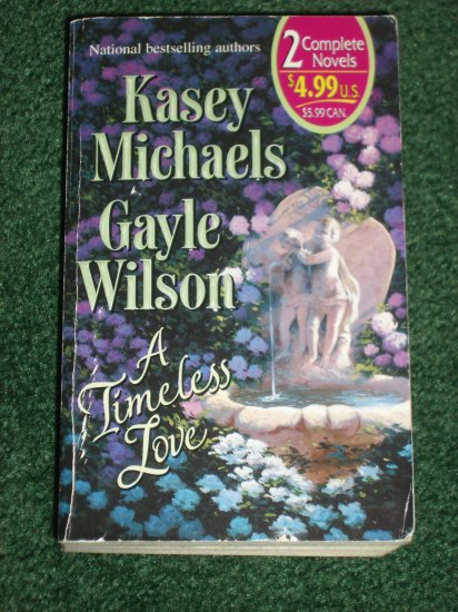 A Timeless Love by KASEY MICHAELS and GAYLE WILSON Romance Anthology 2001
